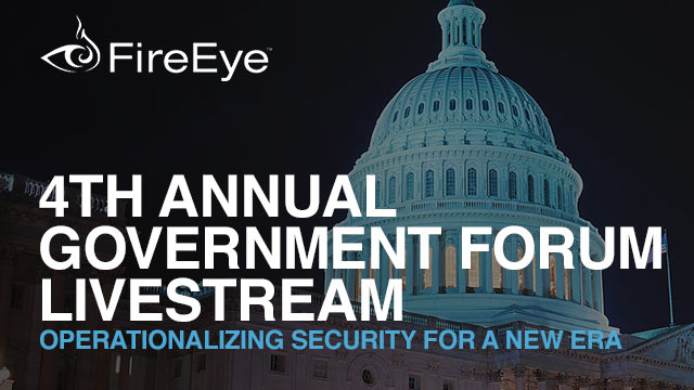 FireEye Government Forum: A Federal to Private Sector Perspective