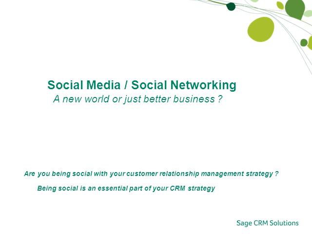 Social Media and CRM – A New World or Just Better Business?