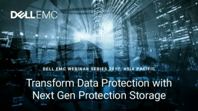 Transform Data Protection with Next Gen Protection Storage