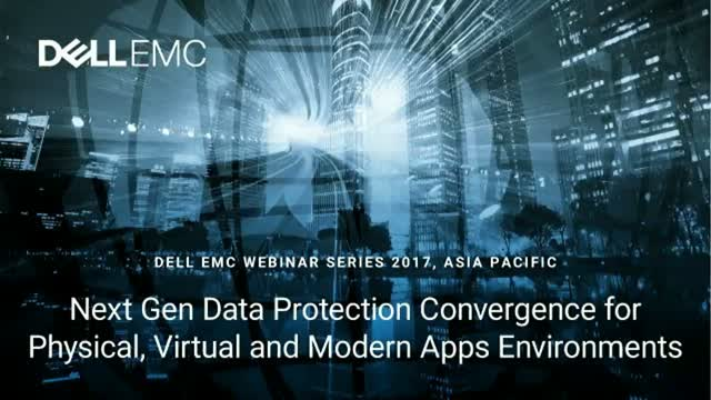 NextGen Data Protection Convergence for Physical, Virtual & Modern Apps Environ