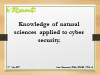 Knowledge of Natural Sciences Applied to Cybersecurity