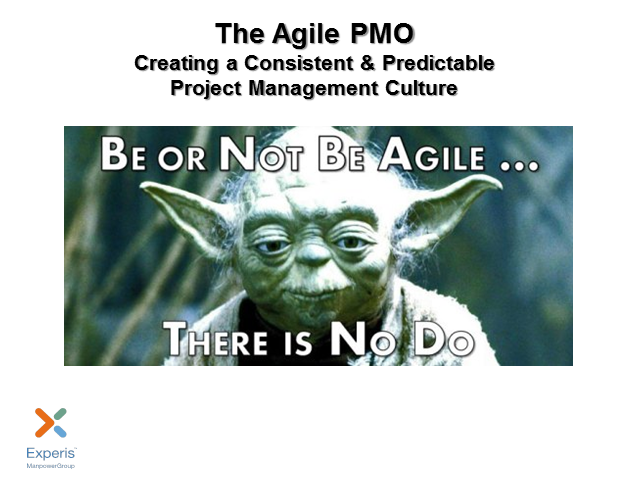 The Agile PMO: Creating a Consistent Agile Project Management Culture