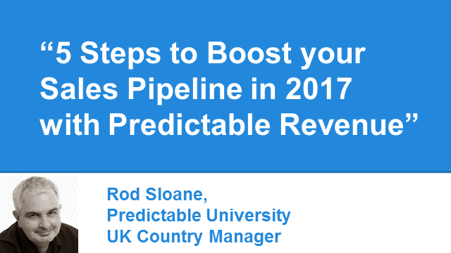 Five Steps to Boost your Sales Pipeline in 2017 with Predictable Revenue