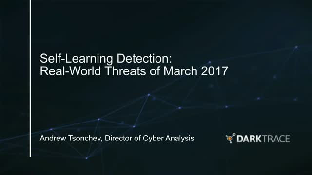 Self-Learning Detection: Real-World Threats of March 2017