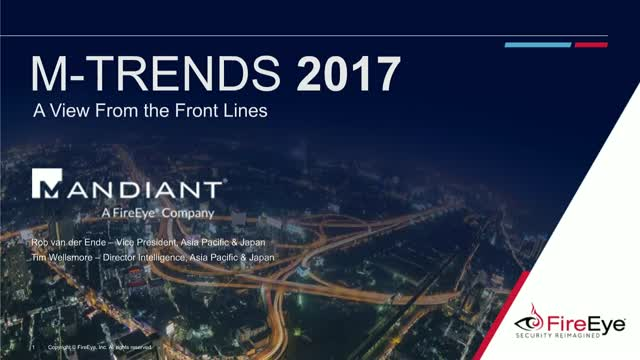 M-Trends 2017: Trends Behind Today's Breaches & Cyber Attacks | APAC Spotlight