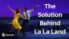The Solution Behind La La Land