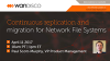 Continuous Replication and Migration for Network File Systems