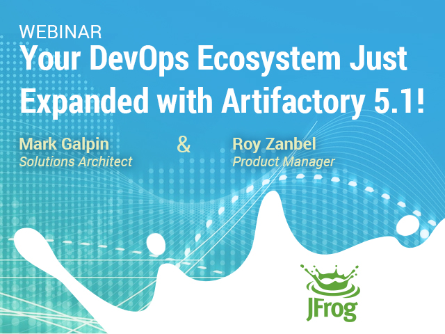 Your DevOps Ecosystem just expanded with JFrog Artifactory 5 1