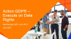 Action GDPR – Execute on Data Rights