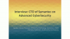 Interview: CTO of Symantec on advanced cybersecurity