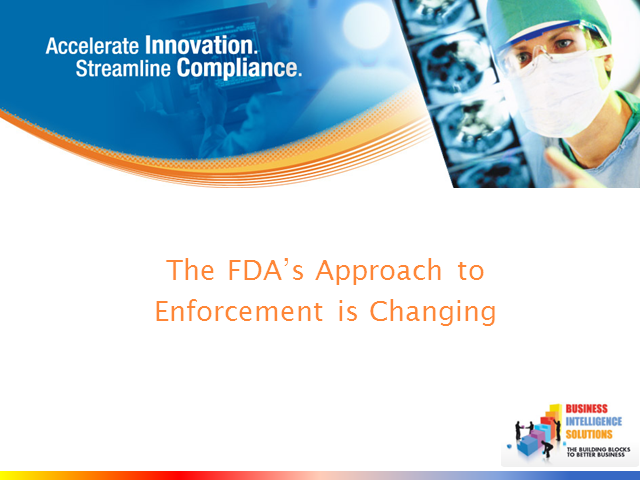 The FDA's Approach To Enforcement Is Changing Rapidly