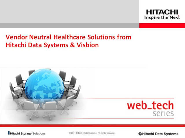 Vendor neutral healthcare solutions, Hitachi Data System's vision