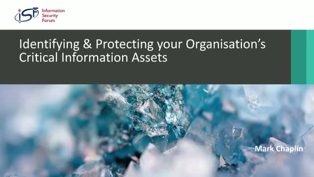 Identifying & Protecting your Organisation's Critical Information Assets