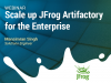 Scale up JFrog Artifactory for the Enterprise