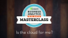 Russ Cosentino Master Class: Is the cloud for me?