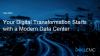 Your Digital Transformation Starts with a Modern Data Center