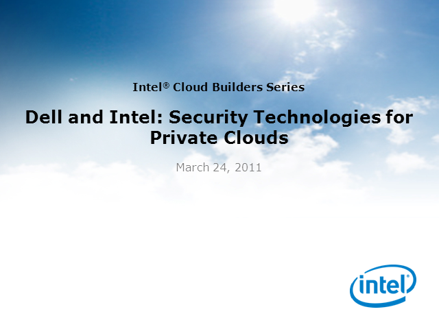 Dell and Intel: Security Technologies for Private Clouds