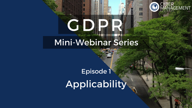 GDPR Mini-Webinar Series - Episode 1 - Applicability