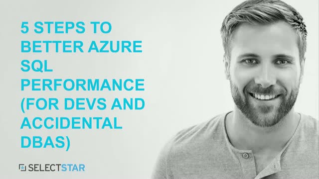 How App Developers Can Drive Better Azure SQL Performance