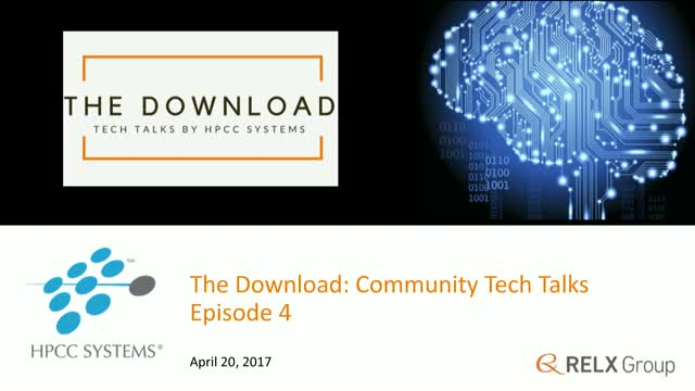 The Download:   Tech Talks by the HPCC Systems Community, Episode 4