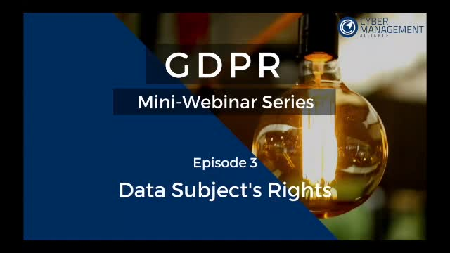 GDPR Mini-Webinar Series - Episode 3 - Data Subject's Rights
