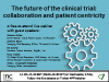 The future of the clinical trial – collaboration and patient centricity