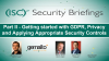 Part II – How to get started with GDPR & Applying Appropriate Security Controls
