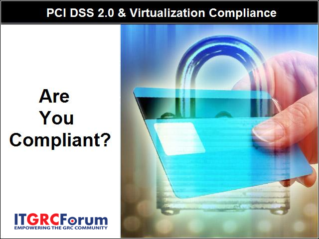PCI DSS 2.0 & Virtualization - Are You Compliant?