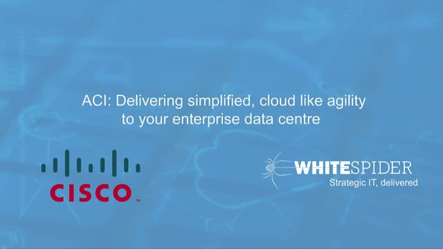 ACI: Simplified, cloud like agility in your enterprise data centre