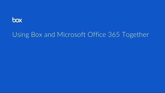 Using Box and Microsoft Office 365 Together