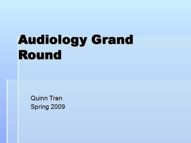 Audiology Grand Rounds-Quinn Tran