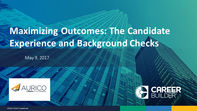 Maximizing Outcomes: The Candidate Experience and Background Checks