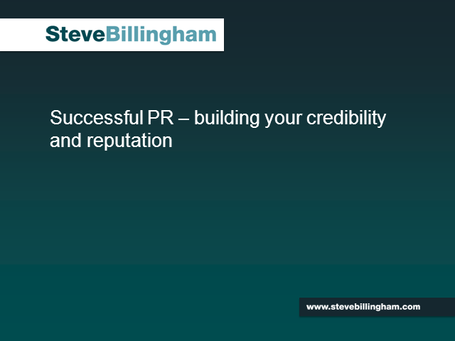 Successful PR - Building Your Credibility & Reputation...for Free
