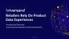 Retailers Rely on Product Data Experience - Featuring Forrester Research