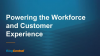 Open, Collaborative Communications Power Workforce and Customer Experience