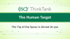 The Human Target – The Tip of Spear is Aimed at You
