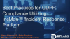 Best key practices for GDPR and utilizing IncMan™ Incident Response platform