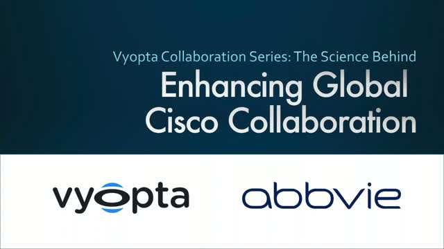 The Science Behind Enhancing a Global Cisco Collaboration Network