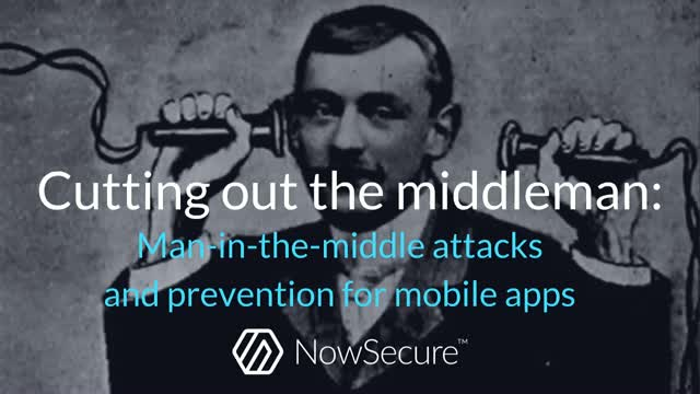 Cutting out the middleman: Mobile man-in-the-middle attacks and prevention