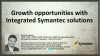 Growth opportunities with Integrated Symantec Solutions