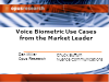 Voice Biometric Use Cases from the Market Leader