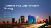Transform Your Data Protection Strategy