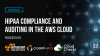 HIPAA Compliance Town Hall: Auditing in the AWS Cloud