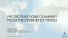 Protect Your Company from the Internet of Things