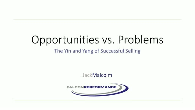 Opportunities vs. Problems: How to Apply the Yin and Yang of Successful Selling