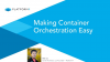 Making Container Orchestration Easy