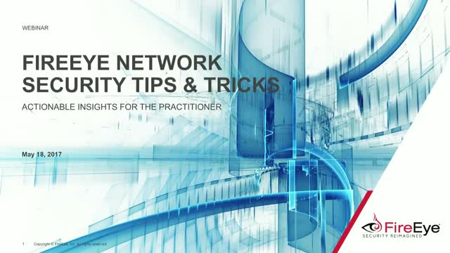 Tips & Tricks: Make the Most of FireEye Network Security