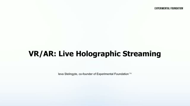 VR/AR: Live Holographic Streaming