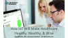How IoT Will Make Healthcare Healthy, Wealthy, & Wise