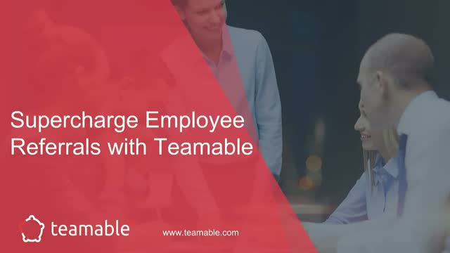 Supercharge Employee Referrals with Teamable